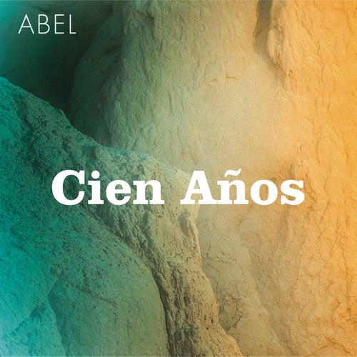 Cien Años by Abel Pintos