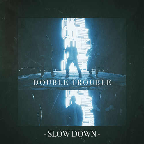 Slow Down by Double Trouble