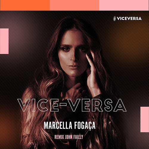Vice-Versa (John Failly Remix) by Marcella Fogaça