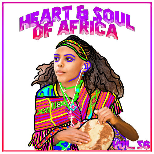 Heart And Soul Of Africa Vol, 56 by Various Artists