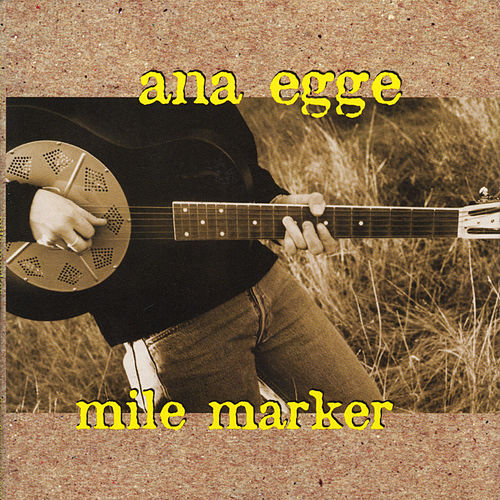 Mile Marker by Ana Egge