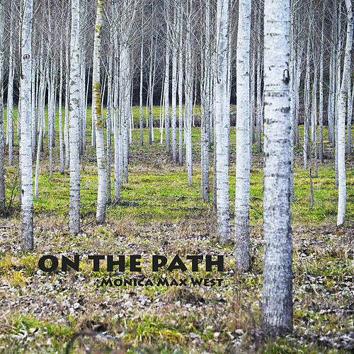 On The Path by Monica Max West
