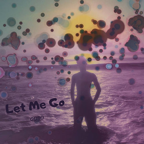 Let Me Go by Gobo