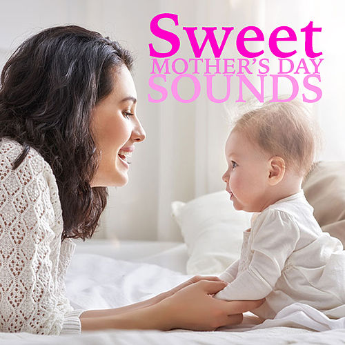 Sweet Mother's Day Sounds de Various Artists