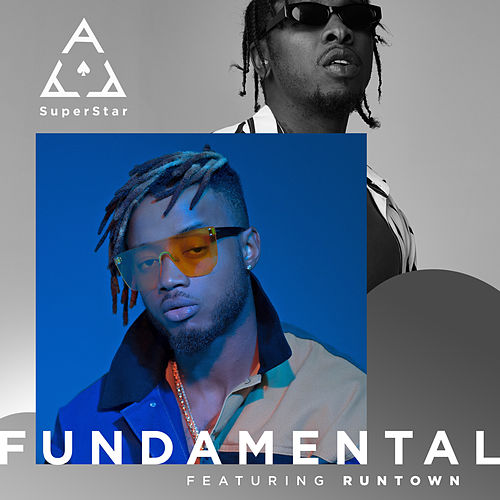 Fundamental (feat. Runtown) by Superstar Ace