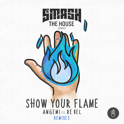Show Your Flames (feat. Re Bel) [Remixes] by Angemi