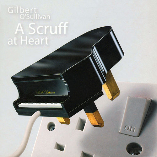 A Scruff At Heart de Gilbert O'Sullivan