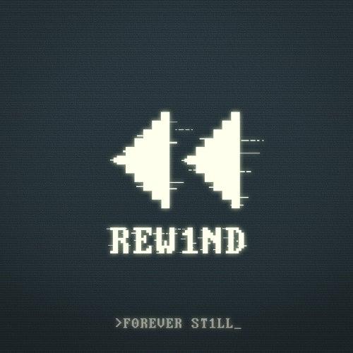 Rewind de Forever Still