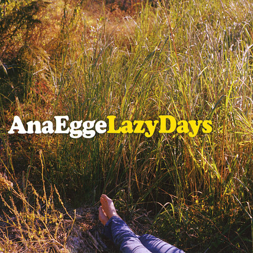 Lazy Days von Ana Egge