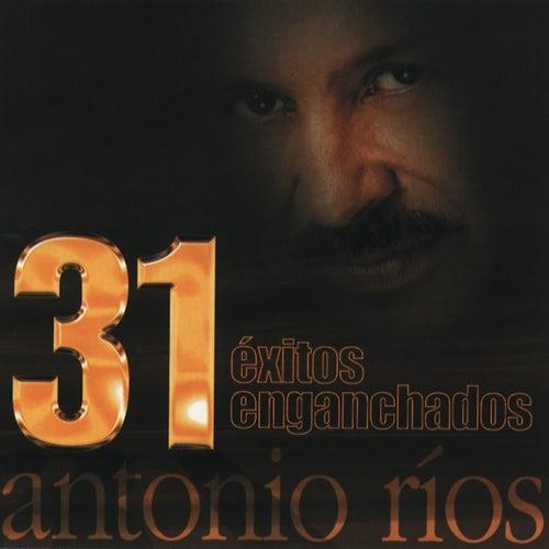 31 Éxitos Enganchados de Antonio Rios