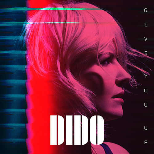Give You Up by Dido