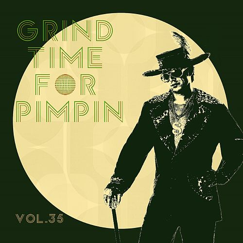 Grind Time For Pimpin Vol, 35 by Various Artists