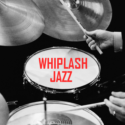 Whiplash Jazz by Various Artists