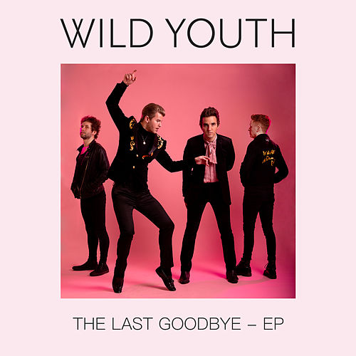 The Last Goodbye - EP by Wild Youth