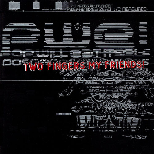 Two Fingers My Friends! by Pop Will Eat Itself