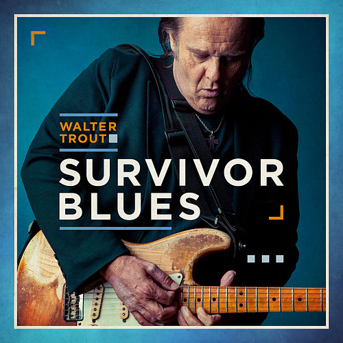 Survivor Blues by Walter Trout