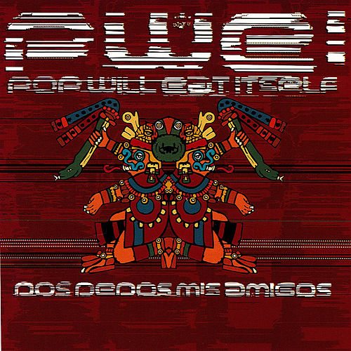 Dos Dedos Mis Amigos by Pop Will Eat Itself