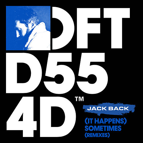 (It Happens) Sometimes (Remixes) by Jack Back