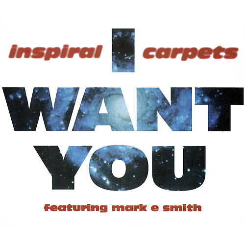 I Want You by Inspiral Carpets