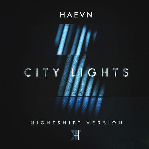 City Lights (Nightshift Version) de HAEVN