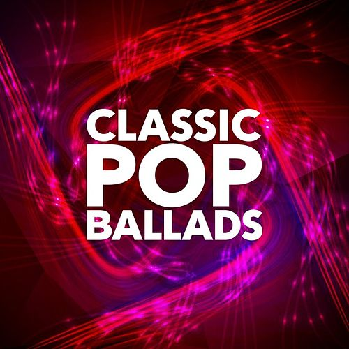 Classic Pop Ballads von Various Artists