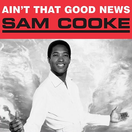 Ain't That Good News de Sam Cooke