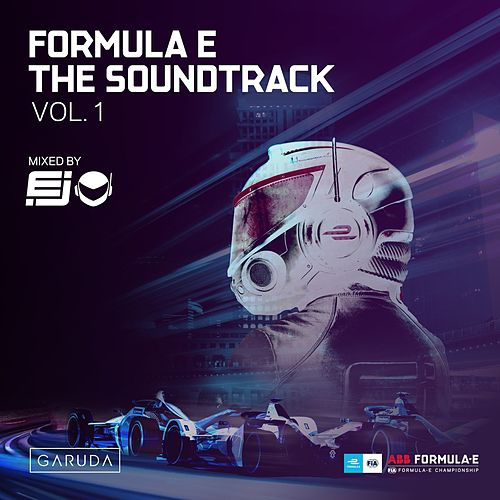Formula E The Soundtrack, Vol. 1 (DJ Mix) de Various Artists
