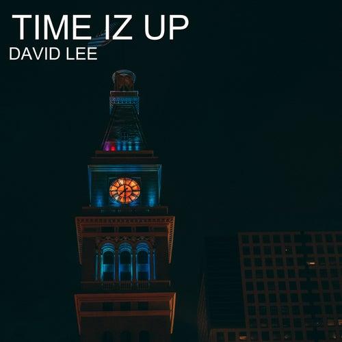 Time Iz Up by David Lee
