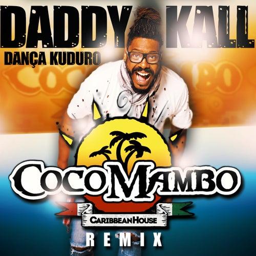 Dança Kuduro (Coco Mambo Remix) by Daddy Kall