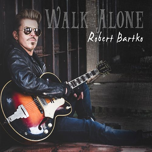 Walk Alone von Robert Bartko