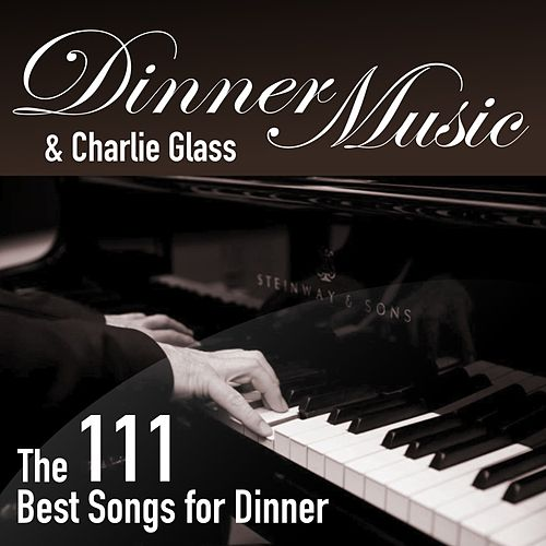 The 111 Best Songs for Dinner von Various Artists
