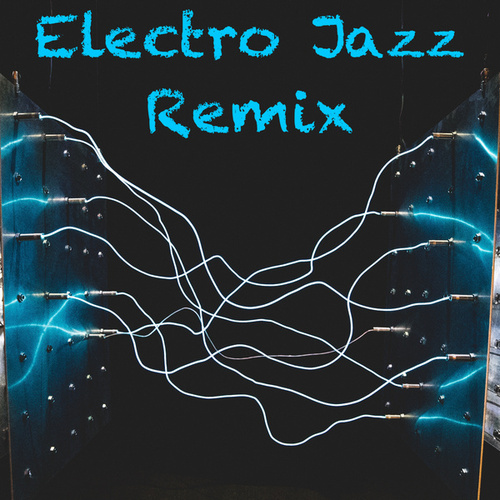 Electro Jazz Remix by Various Artists