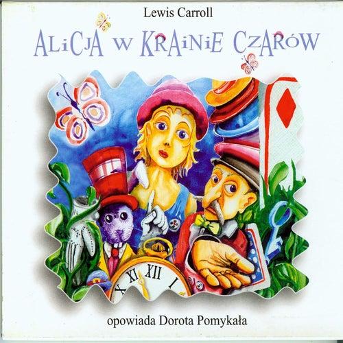 Alicja W Krainie Czarów by Lewis Carroll
