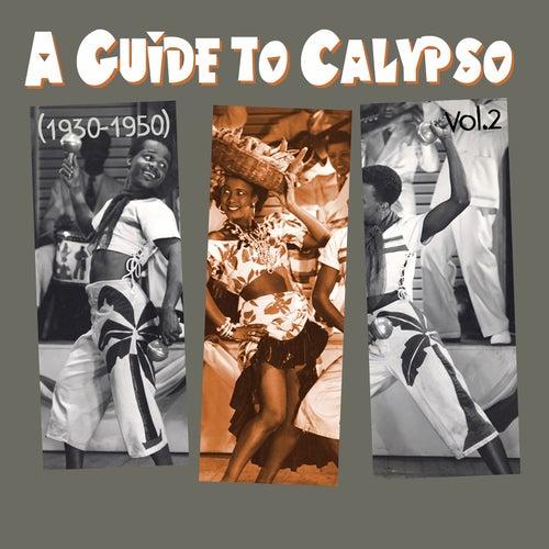 A Guide to Calypso (1930 - 1950), Vol.2 de Various Artists