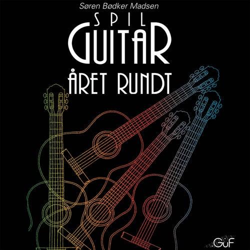 Spil Guitar Året Rundt von Søren Bødker Madsen