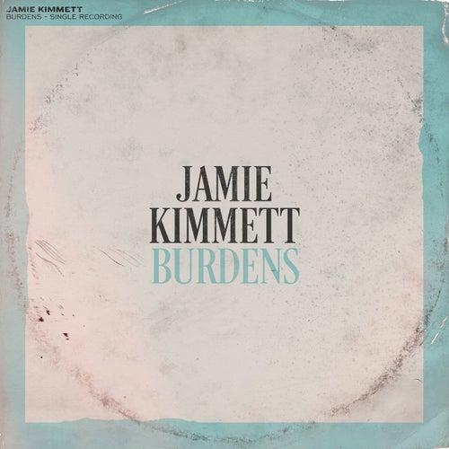 Burdens by Jamie Kimmett