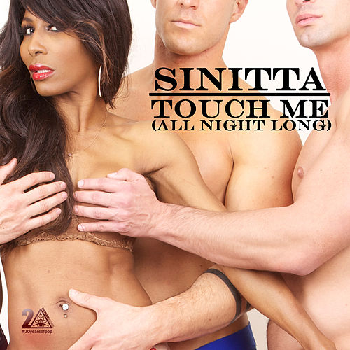 Touch Me (All Night Long) de Sinitta