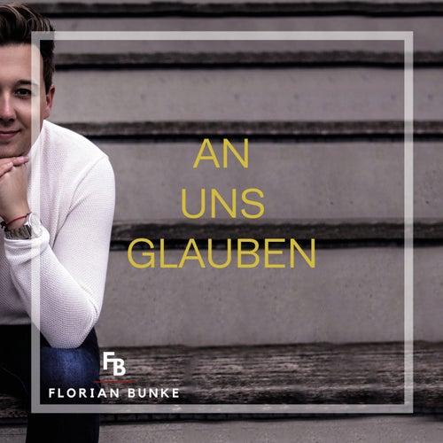 An uns glauben von Florian Bunke