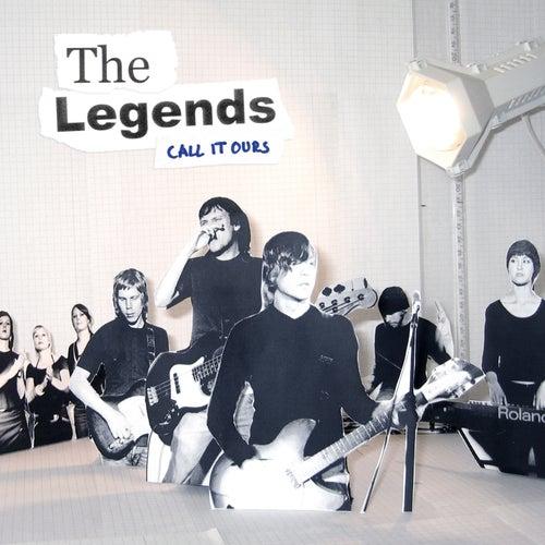 Call It Ours de The Legends