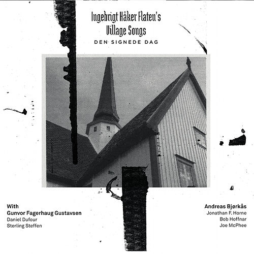 Den Signede Dag by Ingebrigt Håker Flaten´s Village Songs