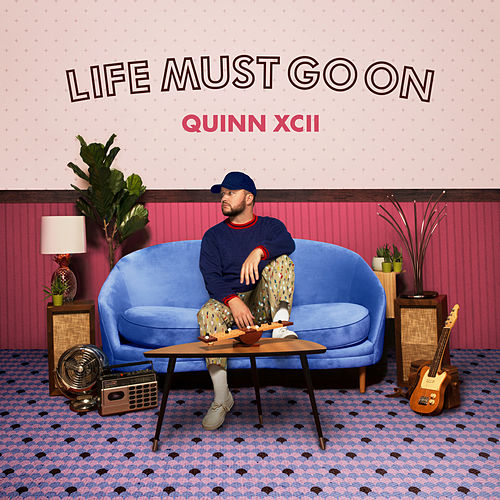 Life Must Go On de Quinn XCII