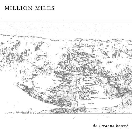 Do I Wanna Know? de Million Miles