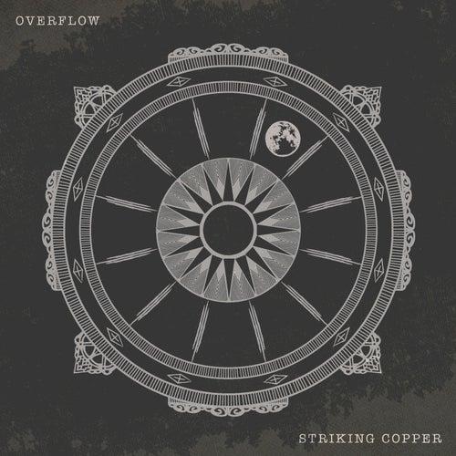 Overflow von Striking Copper
