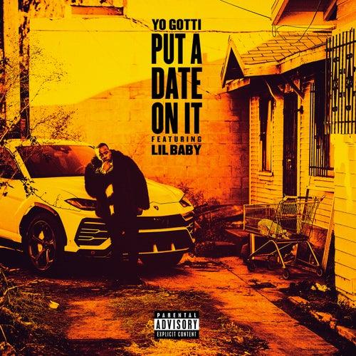 Put a Date On It by Yo Gotti