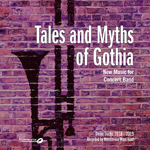 Tales and Myths of Gothia - New Music for Concert Band - Demo Tracks 2018-2019 by Noteservice Wind Band