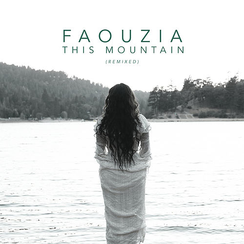 This Mountain (Remixed) by Faouzia