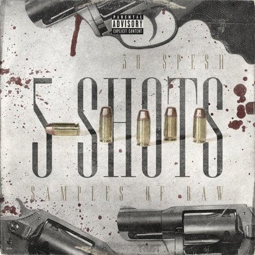 5 Shots - EP by 38 Spesh