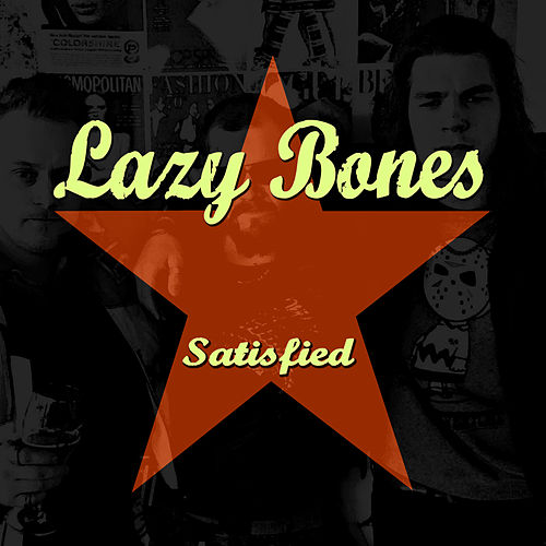 Satisfied by Lazy Bones