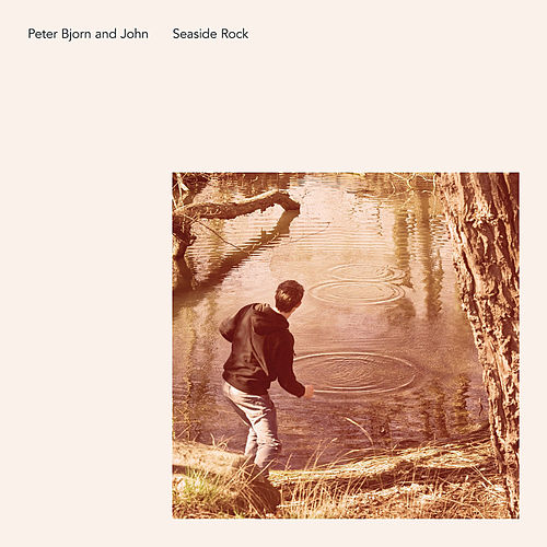 Seaside Rock by Peter Bjorn and John