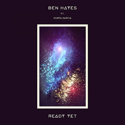 Ready Yet by Ben Hayes